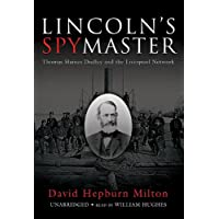 Lincoln's Spymaster: Thomas Haines Dudley and the Liverpool Network