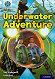 Project X Origins: White Book Band, Oxford Level 10: Inventors and Inventions: Underwater Adventure