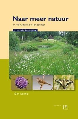 Naar meer natuur in tuin, park en landschap: praktische ...