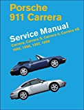 Porsche 911 Carrera (Type 993) Service Manual 1995, 1996, 1997, 1998: Carrera, Carrera S, Carrera 4, Carrera 4s by Bentley Publishers (Illustrated, 3 Feb 2014) Hardcover