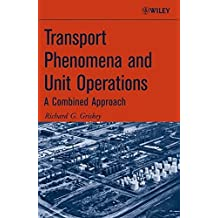 Transport Phenomena and Unit Operations: A Combined Approach