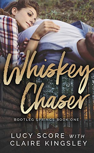 Whiskey Chaser (Bootleg Springs Book 1) (Throw What You Know)