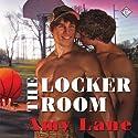The Locker Room Hörbuch von Amy Lane Gesprochen von: Sean Crisden