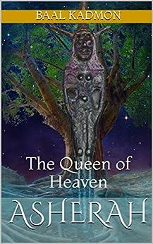 Asherah: The Queen of Heaven (Canaanite Magick Book 1) by [Kadmon, Baal]