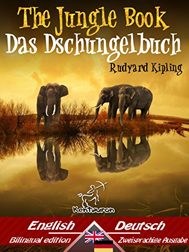 The Jungle Book – Das Dschungelbuch: Bilingual parallel text - Zweisprachige Ausgabe: English-German / Englisch-Deutsch (Dual Language Easy Reader 47) (German Edition)