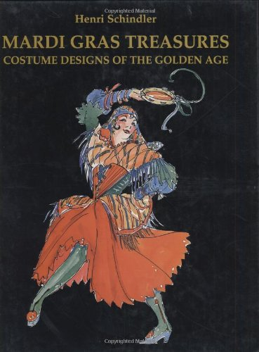 [Mardi Gras Treasures: Costume Designs of the Golden Age] (Dance Costume Design Books)