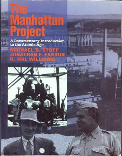 A Documentary Introduction to the Atomic Age The Manhattan Project