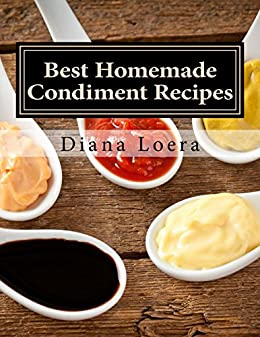 Best Homemade Condiment Recipes Barbeque ebook