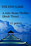 The End Game, A Jake Stone Thriller (Book Three) (The Jake Stone Thrillers 3)