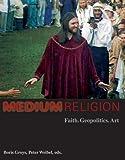 Medium  Religion, Boris Groys, Peter Weibel, 3865606040