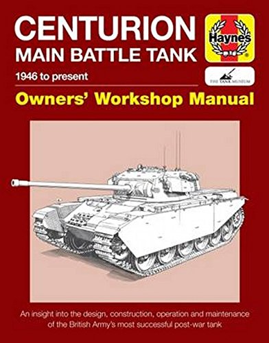 (Centurion Main Battle Tank: 1946 to present (Owners' Workshop Manual))