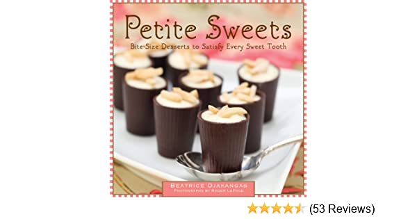 Petite Sweets: Bite-Size Desserts to Satisfy Every Sweet Tooth - Kindle edition by Beatrice Ojakangas. Cookbooks, Food & Wine Kindle eBooks @ Amazon.com.
