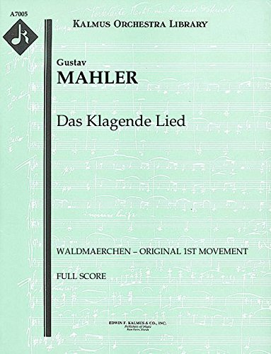 Das Klagende Lied (Waldmaerchen – original 1st movement): Full Score [A7005] by E.F.Kalmus