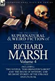 The Collected Supernatural and Weird Fiction of Richard Marsh, Richard Marsh, 0857068504