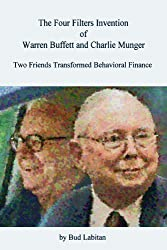 The Four Filters Invention of Warren Buffett and Charlie Munger
