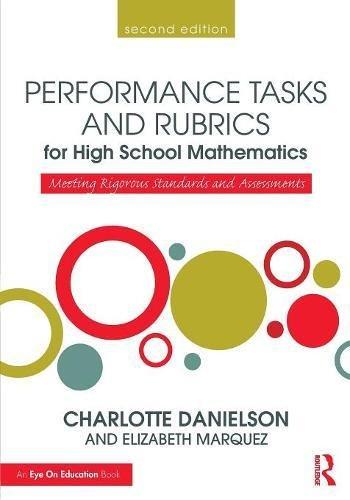 Standards High Math School (Performance Tasks and Rubrics for High School Mathematics: Meeting Rigorous Standards and Assessments (Math Performance Tasks))