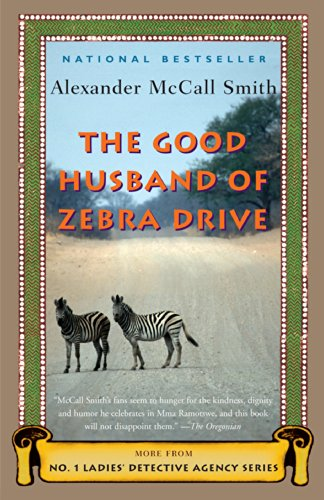 Woven Zebra - The Good Husband of Zebra Drive (No. 1 Ladies' Detective Agency Series Book 8)