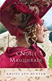 A Noble Masquerade (Hawthorne House) by  Kristi Ann Hunter in stock, buy online here