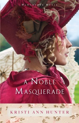 A Noble Masquerade by Baker Pub Group/Baker Books