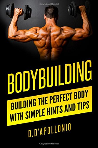 Bodybuilding Building perfect Simple Hints