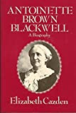 img - for Antoinette Brown Blackwell: A Biography book / textbook / text book