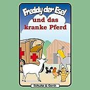 Freddy und das kranke Pferd (Freddy der Esel 30) | Olaf Franke, Tim Thomas