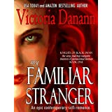 My Familiar Stranger: A Paranormal Romance (Knights of Black Swan Book 1) ~ Victoria Danann