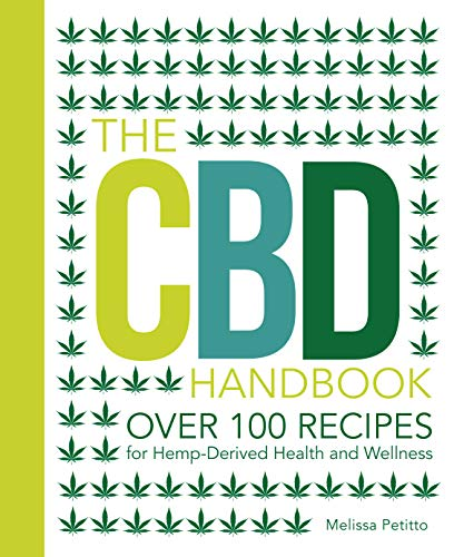 The CBD Handbook: Over 100 Recipes for Hemp-Derived Health and Wellness by Melissa Petitto  R.D.