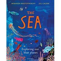 The Sea. Exploring Our Blue Planet