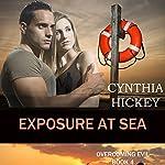 Exposure at Sea: Overcoming Evil Book 4 | Cynthia Hickey