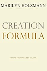 Creation Formula: Clarity, Release and Connection Paperback