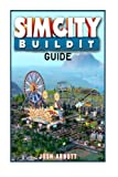 Sim City BuildIt Guide: Make Tons of Resources! by Josh Abbott (2015-09-27)