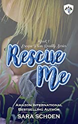 Rescue Me (Escape From Reality Series Book 1)