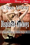 Displaced Cowboys [Lone Wolves of Shay Falls 5] (Siren Publishing Menage Amour)