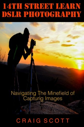 14th Street Learn DSLR Photography: Navigating The Minefield of Capturing Images