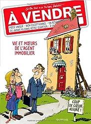 À vendre - tome 1 - Vie et moeurs de l'agent immobilier