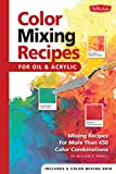 Color Mixing Recipes for Oil & Acrylic: Mixing