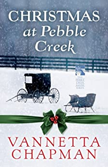 Christmas at Pebble Creek (Free Short Story) (The Pebble Creek Amish) by [Chapman, Vannetta]
