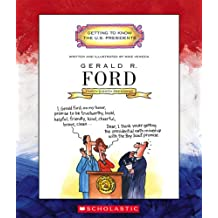 Gerald R. Ford (Getting to Know the U.S. Presidents)