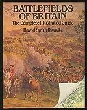 Battlefields of Britain, David Smurthwaite, 0312920393