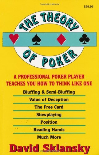 The Theory of Poker:  A Professional Poker Player Teaches You How To Think Like ()