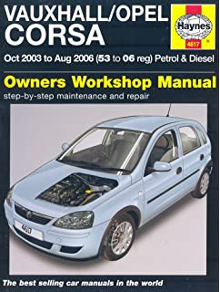 Vauxhall Opel Corsa Petrol and Diesel Service and Repair Manual: 2003 to 2006 (Haynes