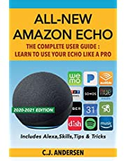 All-New Amazon Echo - The Complete User Guide: Learn to Use Your Echo Like A Pro