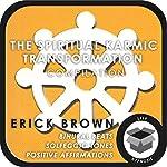 The Spiritual Karmic Transformation Hypnosis Compilation | Erick Brown