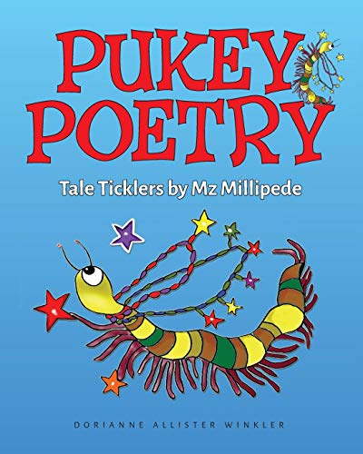 (Pukey Poetry: Tale Ticklers by Mz Millipede)