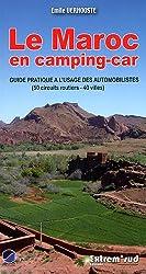 Le Maroc en camping-car : Guide pratique à l'usage des automobilistes, 50 circuits routiers - 40 villes