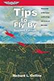 Tips to Fly By: Thousands of PIC hours' worth of tips and tricks of the trade (General Aviation Reading series)