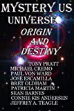 img - for Mystery Us Universe: Origin and Destiny (Volume 1) by Tony Pratt (2012-10-31) book / textbook / text book