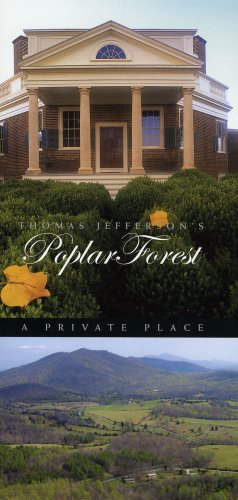 Thomas Jefferson's Poplar Forest: A Private Place