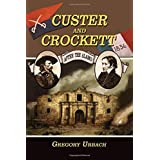 Custer and Crockett: After the Alamo